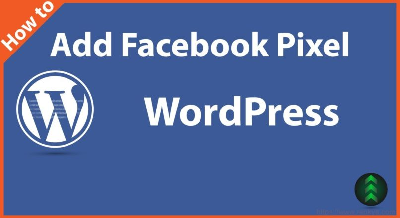 How to Add Facebook Pixel to WordPress in 2017
