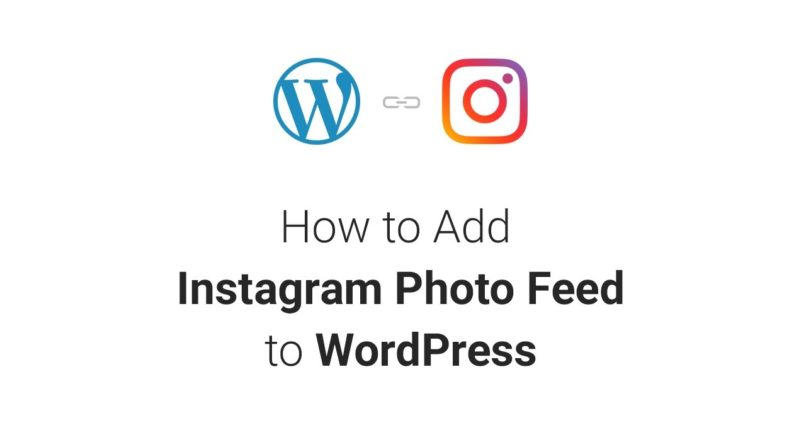 How to Add Instagram Photo Feed to WordPress Website