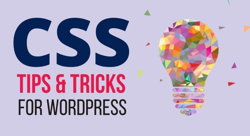 How to Customize & Design any WordPress Theme – WordPress CSS Tips & Tricks Tutorial