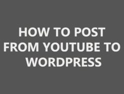 How to post from Youtube to wordpress