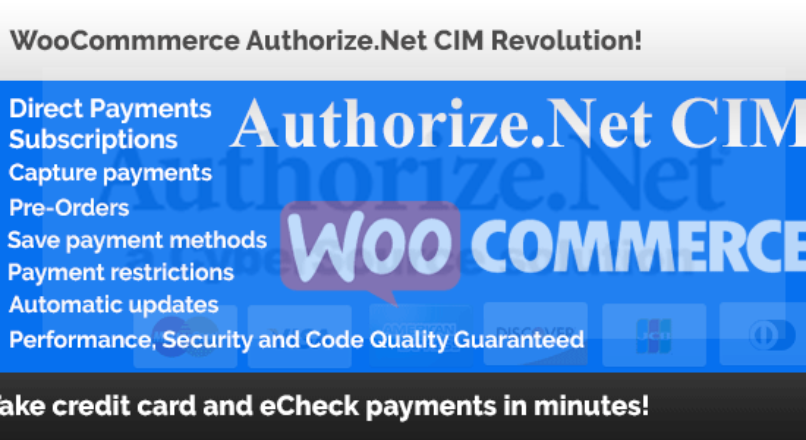 WooCommerce Authorize.Net CIM Revolution!