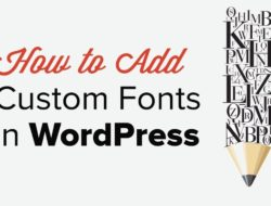 How to Add Custom Fonts in WordPress Manually and Using a Plugin