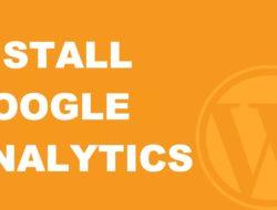 How to Add Google Analytics to Your WordPress Website – 2018!